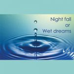 Night fall in men (Wet Dreams)