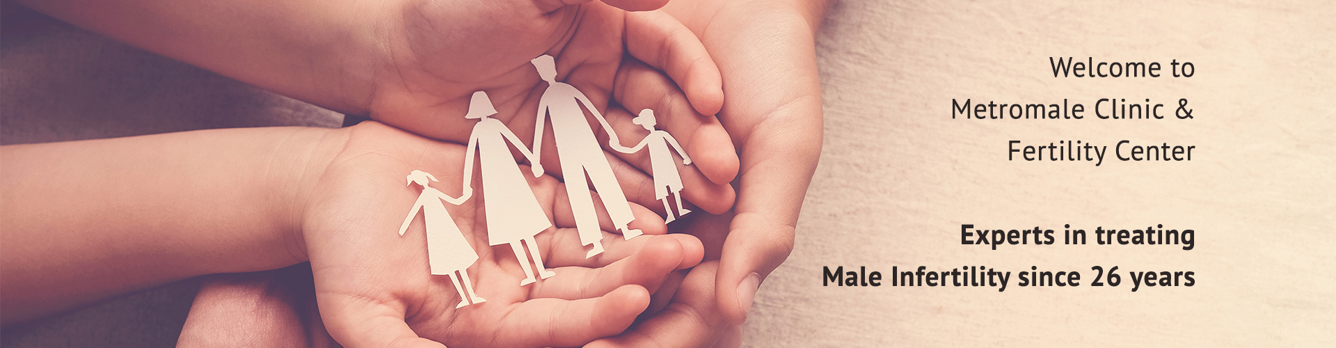 Metromale Clinic & Fertility Center - Treating MEn infertility since 26 years