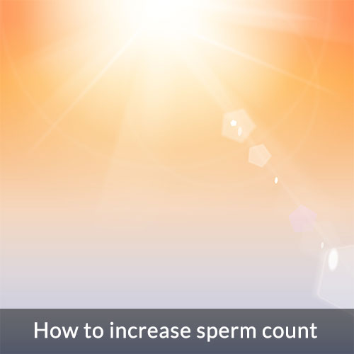 How to increase sperm count naturally?