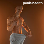 Penis Health / Penile Health – How to maintain your penis in good health?